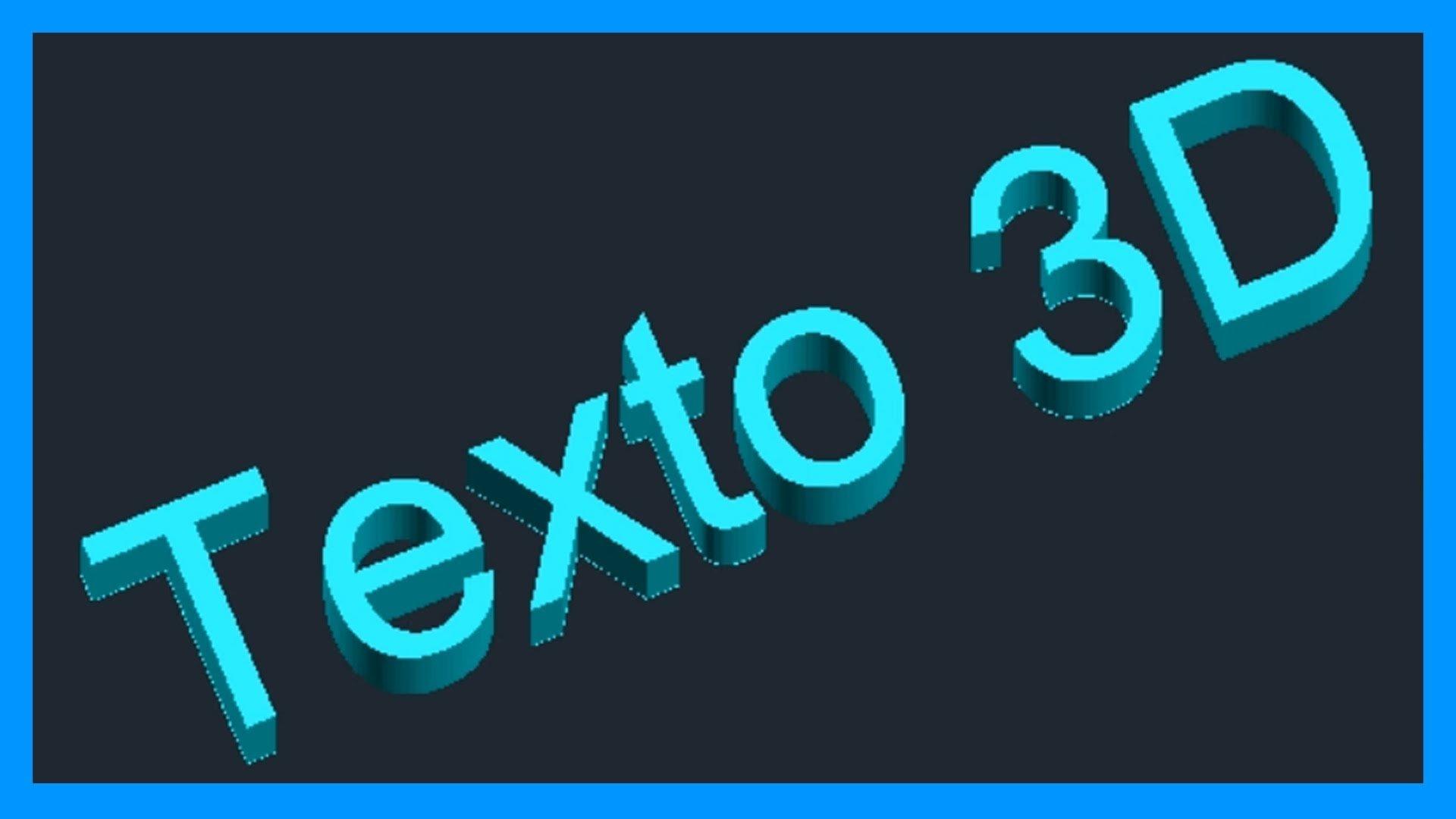 Autocad – Texto 3D. Extruir texto. Letras, números y símbolos 3D.