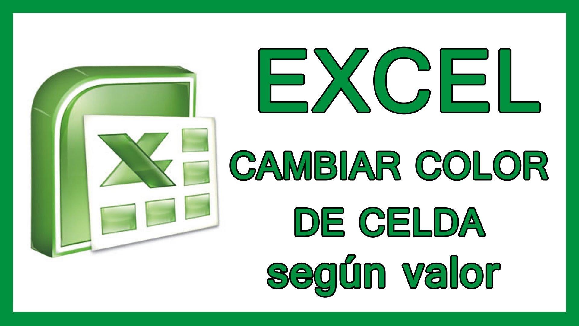 Excel – Cambiar color de celda según valor. Color de celda según condición.