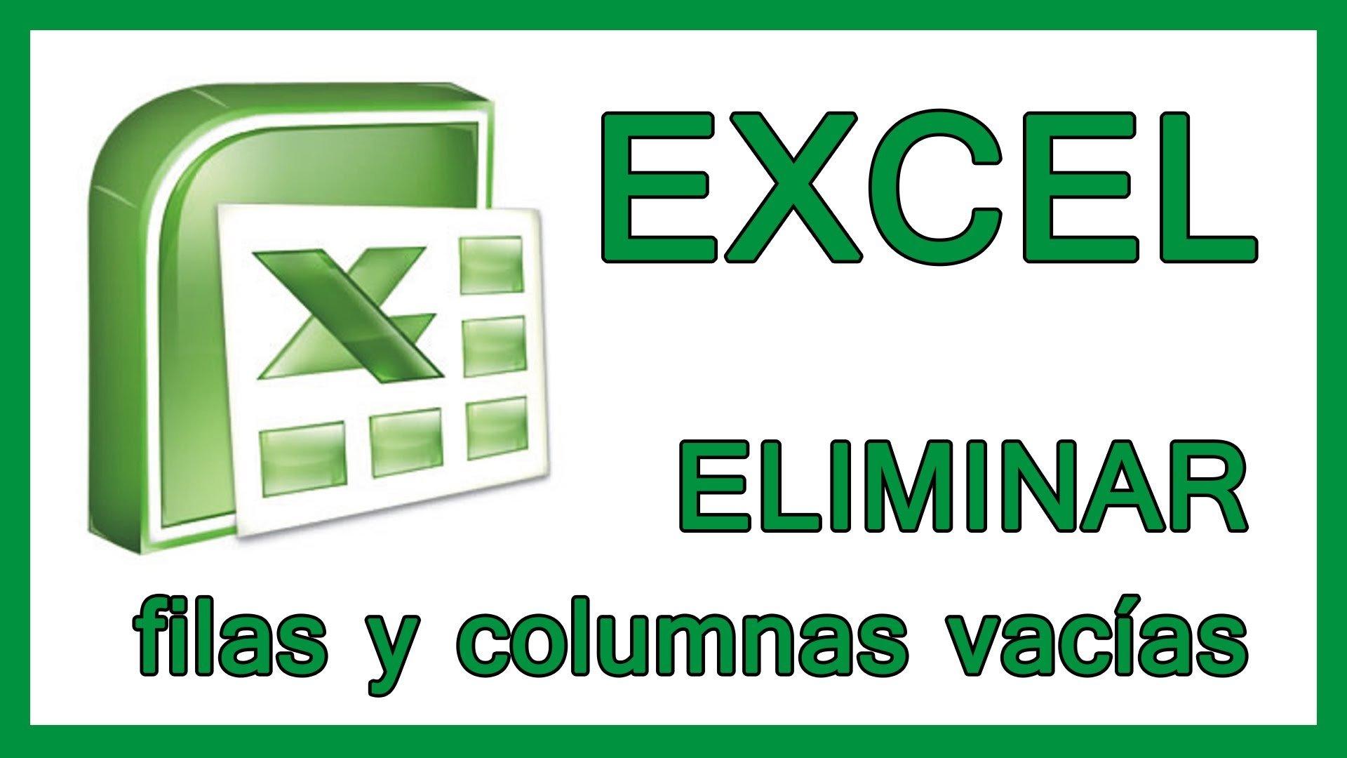 Excel – Eliminar filas y columnas vacías en Excel.