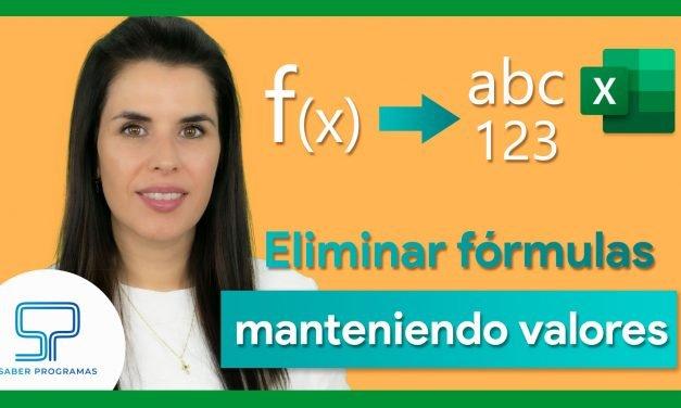 Eliminar fórmulas y mantener valores en Excel